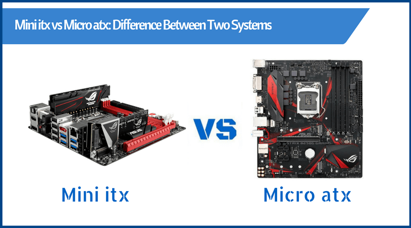 micro atx vs mini itx